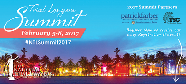 2017 Trial Lawyers Summit, February 5-8, 2017, Miami Beach, Florida, #NTLSummit2016