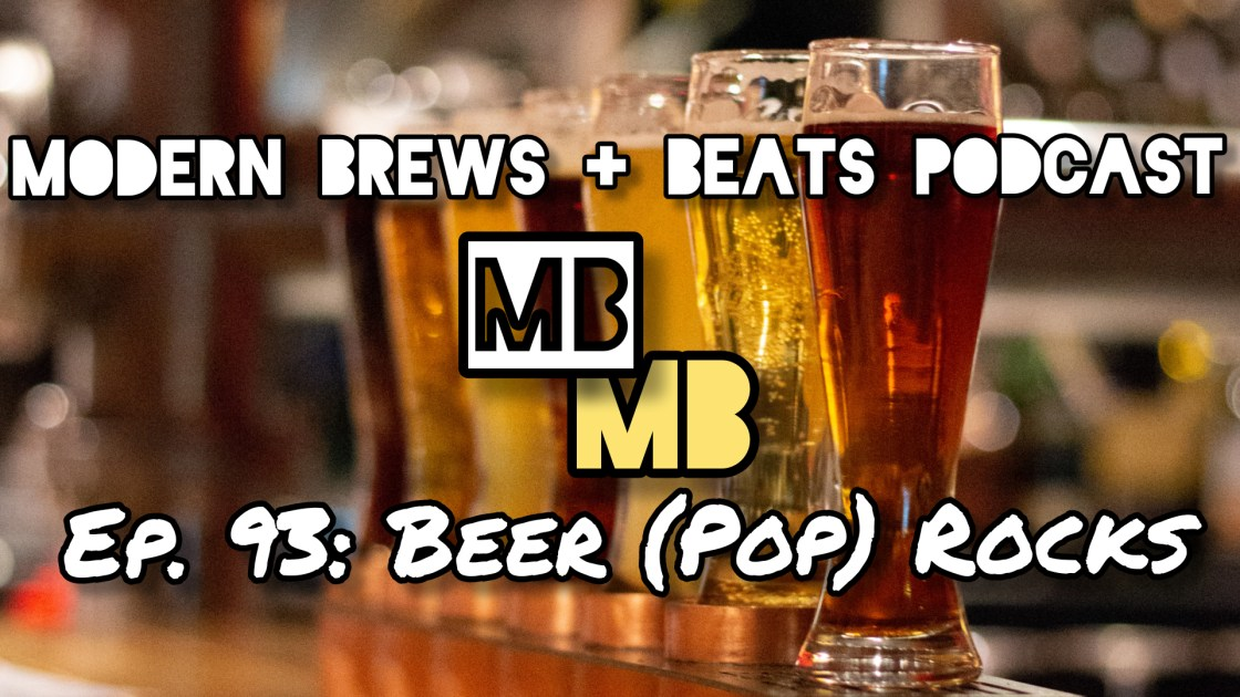 A picture of five glasses of beer as the cover for Modern Brews + Beats 93: Beer (Pop) Rocks