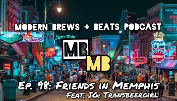 Modern Brews + Beats 98: Friends in Memphis feat. Transbeergirl