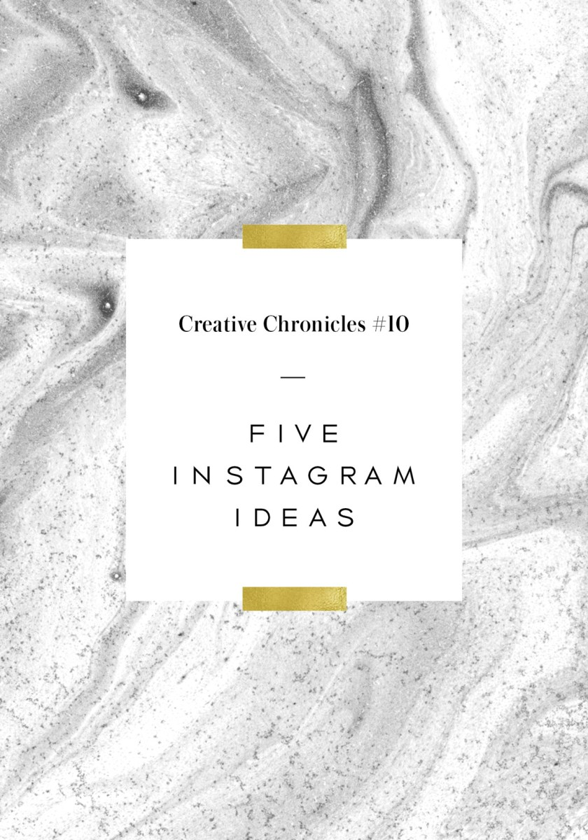 Creative Chronicles: 5 Things To Share On Your Instagram