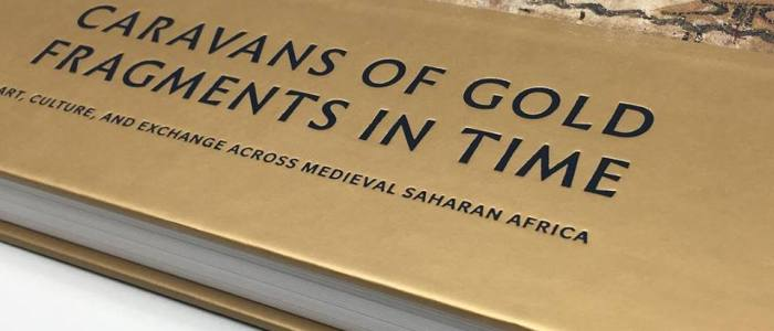 Exhibition Catalog Now Available: Caravans of Gold, Fragments in Time