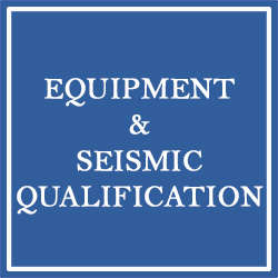 Equipment and Seismic Qualification