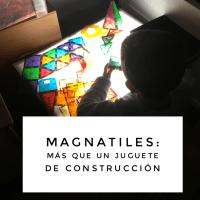 Magna-tiles: más que un juguete de construcción
