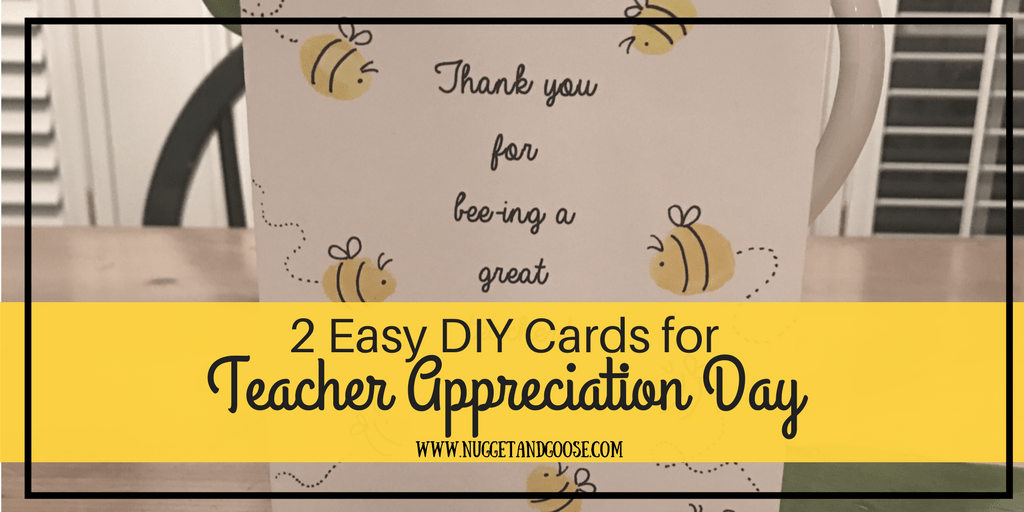 2 easy cards for teacher appreciation day nugget goose