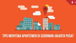 Tips Menyewa Apartemen di Sudirman Jakarta Pusat - Tips Menyewa Apartemen di Sudirman Jakarta Pusat