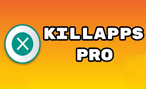 KillApps PRO App Android Free Download