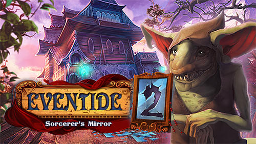 Eventide 2 Sorcerers Mirror Game Android Free Download