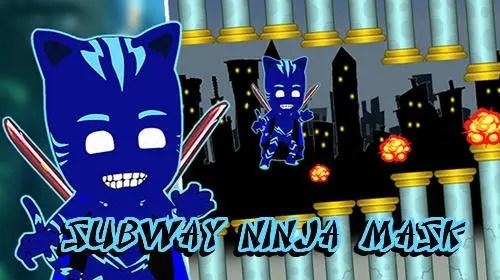 Subway Ninja Mask Game Android Free Download