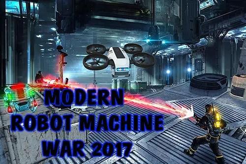 Modern Robot Machine War 2017 Game Android Free Download