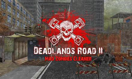 Deadlands Road 2 Mad Zombies Cleaner Game Android Free Download