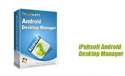 iPubsoft Android Desktop Manager Apps RAR Win Free Download