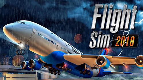 Flight Sim 2018 Apk Game Android Free Download