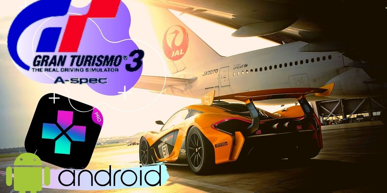 Gran Turismo 3: A-Spec ps2 Game For Android – Damon Ps2 PRO