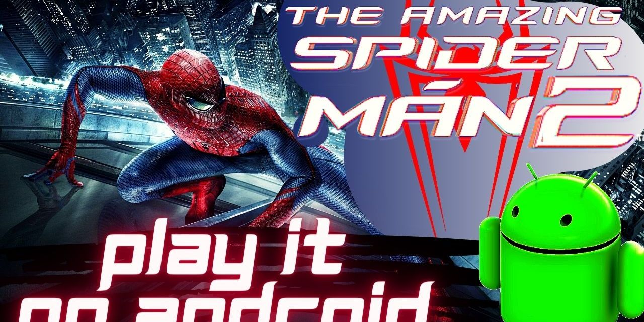 Download The Amazing Spider-Man 2 For Android Free APK