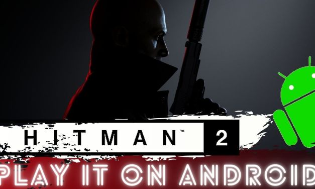 Download Hitman 2 (2018) Game Android on Mobile Phone Free