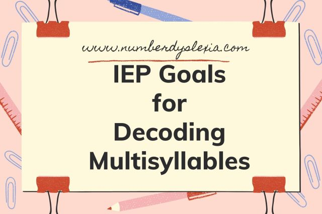 IEP Goals for Decoding Multisyllables - Number Dyslexia