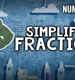NUMBEROCK Simplifying Fractions Song   Video Activities + Game [ 720 x 1280 Pixel ]