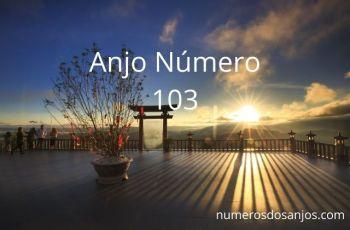 Significado do anjo número 103 – Representa a fé e um novo começo