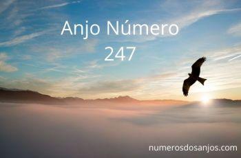 Anjo número 247 – Significado do anjo número 247