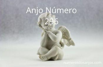 Anjo Número 296 – Significado do anjo número 296