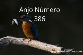 Anjo Número 386 – Significado do 386 Número do Anjo