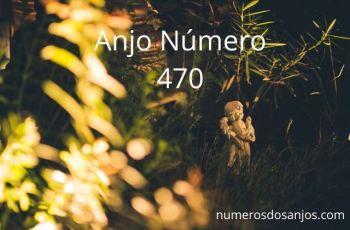 Anjo Número 470 – Significado do anjo número 470