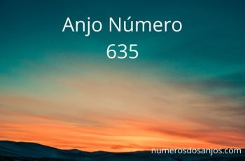 Anjo Número 635 – Significado do anjo número 635