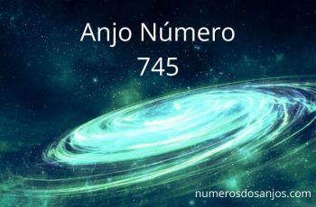 Anjo Número 745 – Significado do anjo número 745