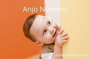 Anjo Número 774 – Significado do anjo número 774