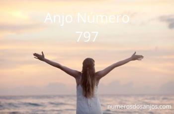 Anjo Número 797 – Significado do anjo número 797