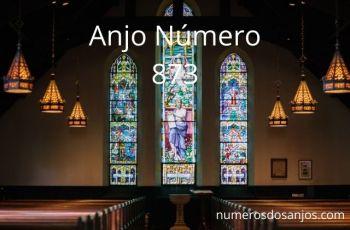 Anjo Número 873 – Significado do anjo número 873