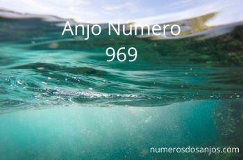 Anjo Número 969 – Significado do anjo número 969