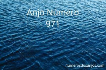 Anjo Número 971 – Significado do anjo número 971