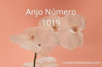 Anjo Número 1019 – Significado do Anjo Número 1019