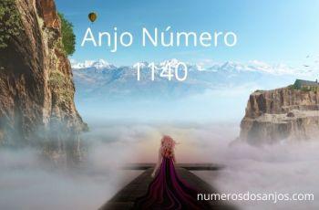 Anjo Número 1140 – Significado do anjo número 1140