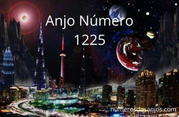 Anjo Número 1225 – Significado do anjo número 1225