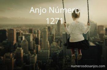Anjo Número 1271 – Significado do anjo número 1271