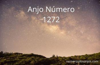 Anjo Número 1272 – Significado do anjo número 1272