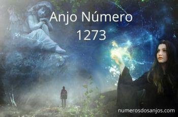 Anjo Número 1273 – Significado do anjo número 1273