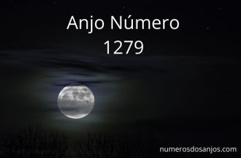 Anjo Número 1279 – Significado do anjo número 1279