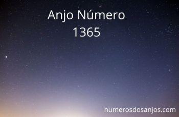 Anjo Número 1365 – Significado do anjo número 1365