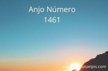 Anjo Número 1461 – Significado do anjo número 1461