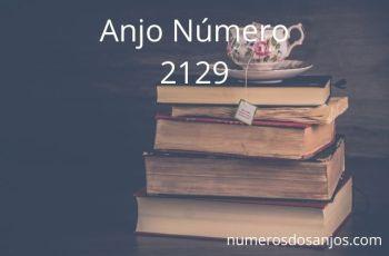 Número anterior do anjo 2129 Significado: Aplicar um pouco de sabedoria