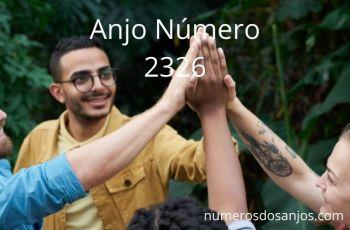 Número do anjo 2326 Significado: Apoie os outros