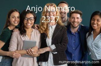 Anjo Número 2327 Significado: Seja ambicioso
