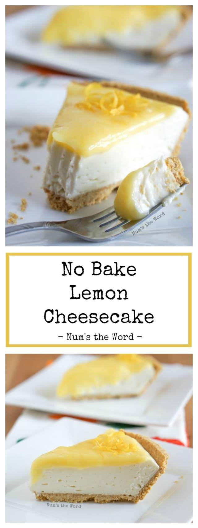 No Bake Lemon Cheesecake Collage Of Images For