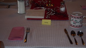 Our table awaits our guest of honor.