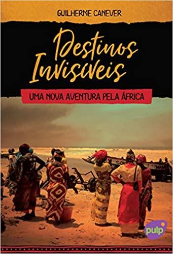Destinos Invisíveis // Livros de Viagem