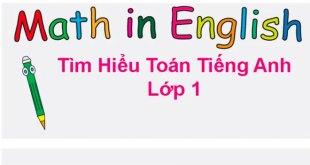 Toán Tiếng Anh Lớp 1 - Những Thông Tin Phụ Huynh Phải Biết