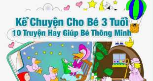 Kể Chuyện Cho Bé 3 Tuổi 10 Truyện Hay Giúp Bé Thông Minh